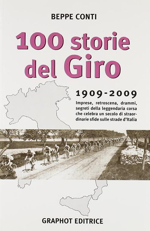 Cento storie del Giro 1909-2009