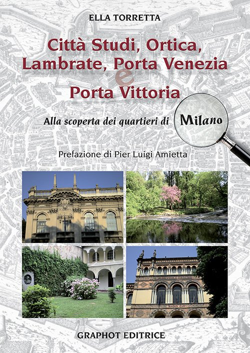 Città Studi, Ortica, Lambrate, Porta Venezia e Porta Vittoria