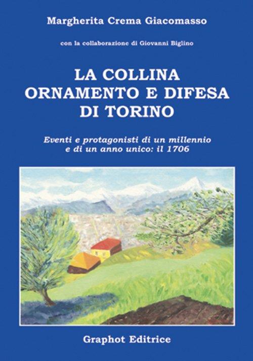 La collina ornamento e difesa di Torino