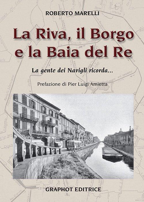La Riva, il Borgo e la Baia del Re