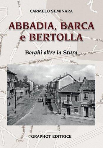 Abbadia, Barca e Bertolla