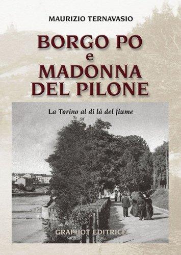 Borgo Po e Madonna del Pilone