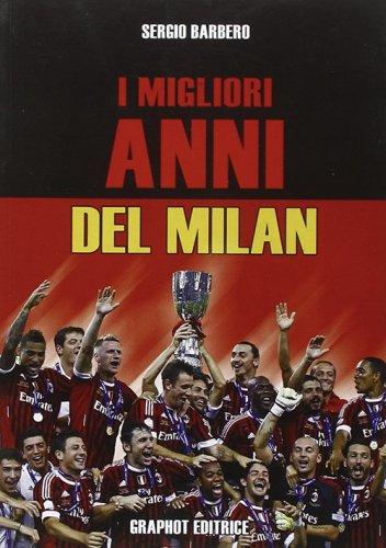 I migliori anni del Milan