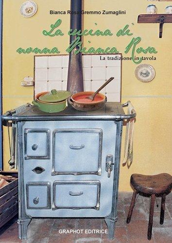 La cucina di nonna Bianca Rosa