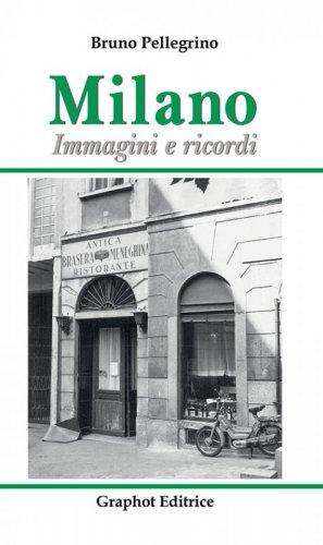 Milano, immagini e ricordi
