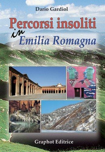 Percorsi insoliti in Emilia Romagna