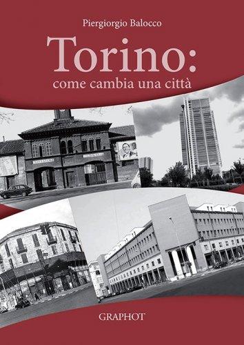 Torino: come cambia una città