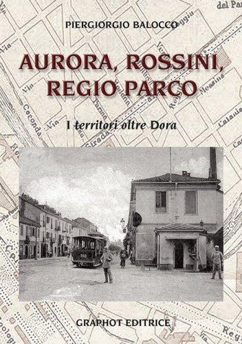 Aurora, Rossini, Regio Parco