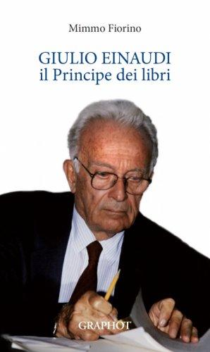 Giulio Einaudi, il Principe dei libri