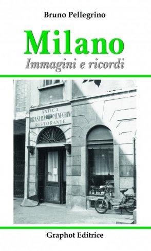 Immagini e ricordi di Milano