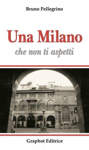 Una Milano che non ti aspetti